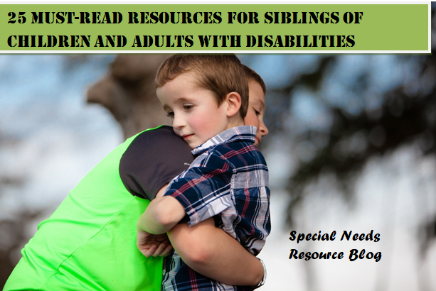 Children With Disabilities Continue To >> 25 Must Read Resources For Siblings Of Children And Adults With
